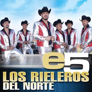 Los Rieleros Del Norte: e5