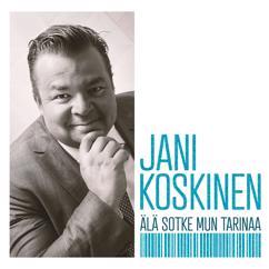 Jani Koskinen: Älä Sotke mun tarinaa
