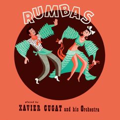 Xavier Cugat and His Orchestra: Rumbas