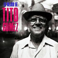 Tito Gomez: Cuéntame Tus Penas de Amor (Remastered)
