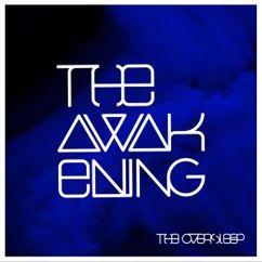The Oversleep: The Awakening