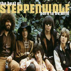 Steppenwolf: Born To Be Wild (Best Of....)