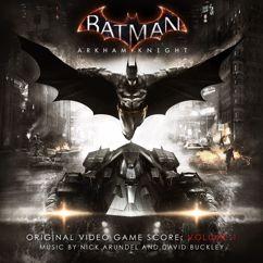 Nick Arundel, David Buckley: Batman: Arkham Knight, Vol. 1 (Original Video Game Score)