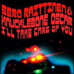 Eero Raittinen & Knucklebone Oscar: I'll Take Care of You