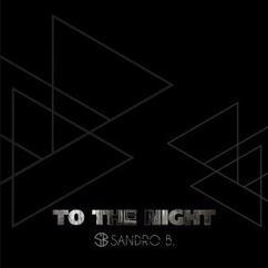 Sandro B.: To the Night