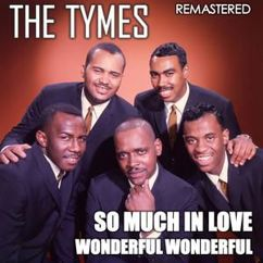 The Tymes: So Much in Love & Wonderful Wonderful (Remastered)