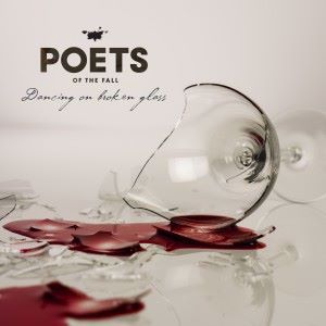 Poets Of The Fall: Dancing on Broken Glass