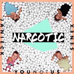 YouNotUs & Janieck & Senex: Narcotic