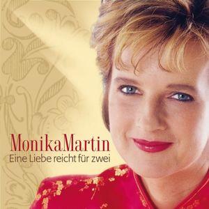 Monika Martin: Eine Liebe Reicht Für Zwei