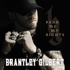 Brantley Gilbert: Read Me My Rights