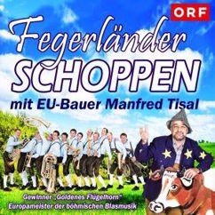 Die Fegerländer with Manfred Tisal: Fegerländer SCHOPPEN mit EU-Bauer Manfred Tisal