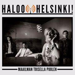 Haloo Helsinki!: Maailman toisella puolen