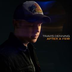 Travis Denning: After A Few