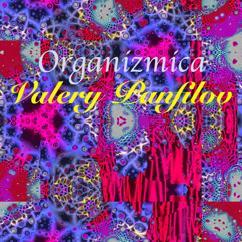 Valery Panfilov: Organizmica