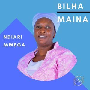 Bilha Maina: Ndiari Mwega