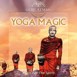 Guru Atman: Yoga Magic - Music for the Spirit