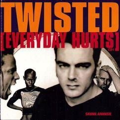 Skunk Anansie: Twisted (Everyday Hurts)