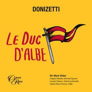 Angela Meade, Michael Spyres, Laurent Naouri, Gianluca Buratto, Opera Rara Chorus, Hallé Orchestra, Mark Elder: Donizetti: Le duc d'Albe