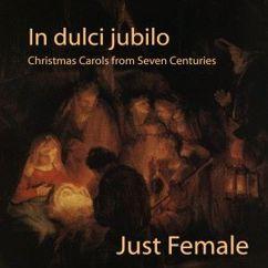 Just Female: In Dulci Jubilo