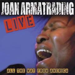 Joan Armatrading: Live: All The Way From America (Live At Lillian Fontaine Garden Theatre / Saratoga Springs, CA / 2003)