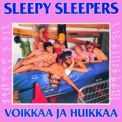 Sleepy Sleepers: Voikkaa Ja Huikkaa