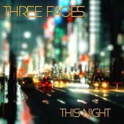 Three Faces: This Night