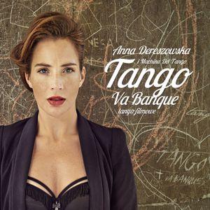 Anna Dereszowska I Machina Del Tango: Tango Va Banque - Tanga Filmowe