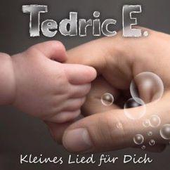 Tedric E.: Kleines Lied für Dich