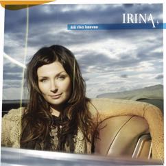 Irina: Älä riko kaavaa