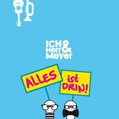 ICH & HERR MEYER: Alles ist Drin!