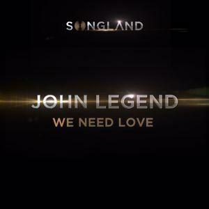 John Legend: We Need Love