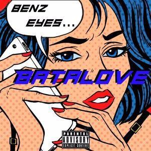 BATALOVE: Benz Eyes