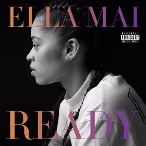Ella Mai: READY