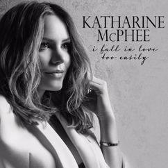 Katharine McPhee: I Fall in Love Too Easily