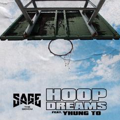Sage The Gemini: Hoop Dreams (feat. Yhung T.O.)