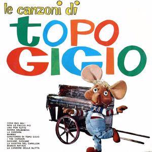 Topo Gigio: Le Canzoni Di Topo Gigio