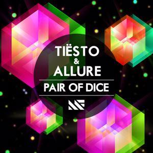 Tiësto & Allure: Pair Of Dice