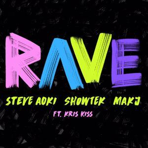 Steve Aoki, Showtek & MAKJ feat. Kris Kiss: Rave