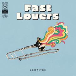 Lemaitre: Fast Lovers