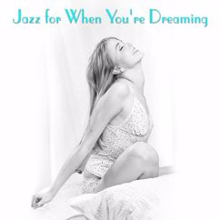 Various Artists: Jazz For When You're Dreaming