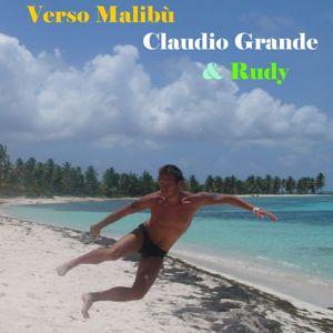 Claudio Grande: Verso Malibù