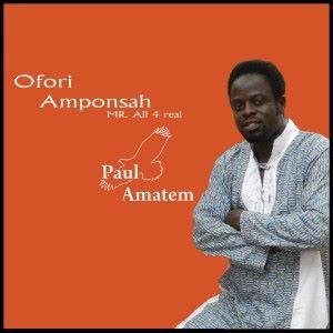 Ofori Amponsah: Paul Amatem