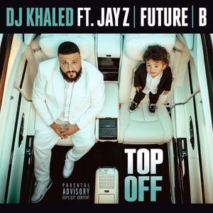 DJ Khaled feat. JAY Z, Future & Beyoncé: Top Off