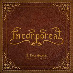 Incorporeal: A Vow Sworn: Demo Collection II