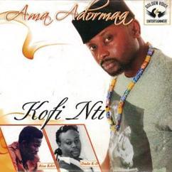 Kofi Nti: Ama Adormaa