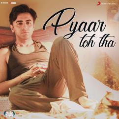 """Sachin-Jigar: Pyaar Toh Tha (From """"Bala"""")"""