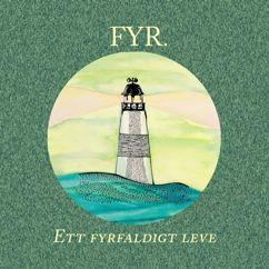 FYR.: Ett fyrfaldigt leve