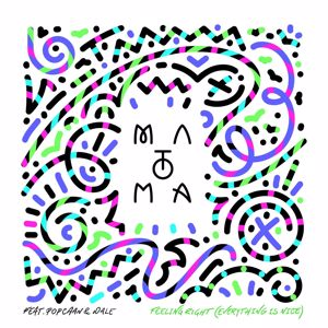 Matoma: Feeling Right (Everything Is Nice) [feat. Popcaan & Wale]