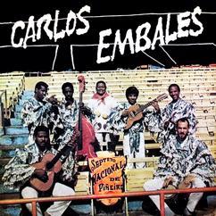 Septeto Nacional de Ignacio Piñeiro: Septeto Nacional Ignacio Piñeiro Canta Carlos Embales (Remasterizado)