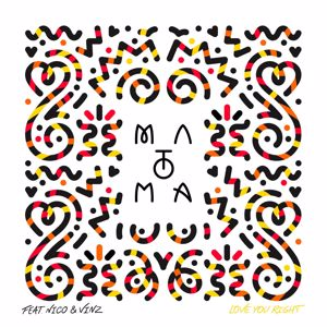 Matoma: Love You Right (feat. Nico & Vinz)
